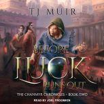 Before Luck Runs Out, TJ Muir