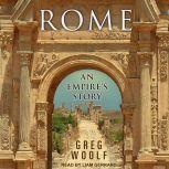 Rome An Empire's Story, Greg Woolf