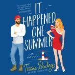 It Happened One Summer A Novel, Tessa Bailey