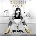 Reckless My Life as a Pretender, Chrissie Hynde