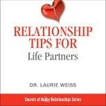 Relationship Tips for Life Partners 124th Tips for Having a Great Relationship ed. Edition, Dr. Laurie Weiss