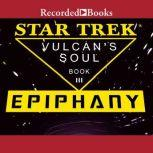 Epiphany Star Trek: Vulcan's Soul Trilogy Book 3, Josepha Sherman