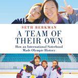 A Team of Their Own, Seth Berkman