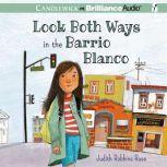 Look Both Ways in the Barrio Blanco, Judith Robbins Rose