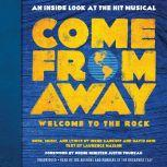 Come From Away: Welcome to the Rock An Inside Look at the Hit Musical, Irene Sankoff