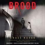 Brood, Chase Novak