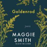 Goldenrod Poems, Maggie Smith