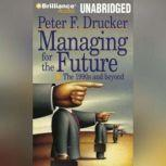 Managing for the Future, Peter F. Drucker