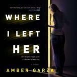 Where I Left Her, Amber Garza