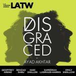 Disgraced, Ayad Akhtar