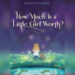 How Much Is a Little Girl Worth?, Rachael Denhollander