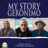 My Story Geronimo, Geronimo
