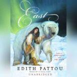 East, Edith Pattou