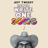 How to Write One Song Loving the Things We Create and How They Love Us Back, Jeff Tweedy