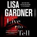 Live to Tell A Detective D. D. Warren Novel, Lisa Gardner