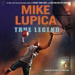 True Legend, Mike Lupica