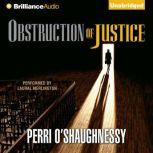 Obstruction of Justice, Perri O'Shaughnessy
