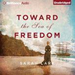 Toward the Sea of Freedom, Sarah Lark