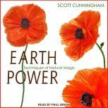 Earth Power Techniques of Natural Magic, Scott Cunningham