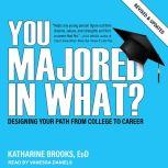 You Majored In What? Designing Your Path from College to Career, EdD Brooks