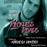 Trapped by Fate on Reckless Roads Neither This Nor That Book Four, MariaLisa deMora