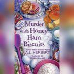 Murder with Honey Ham Biscuits, A.L. Herbert