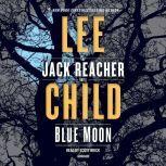 Blue Moon A Jack Reacher Novel, Lee Child