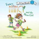 Fancy Nancy and the Mean Girl, Jane O'Connor