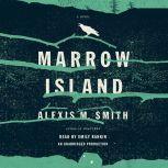 Marrow Island, Alexis M. Smith