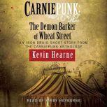Carniepunk: The Demon Barker of Wheat Street, Kevin Hearne