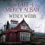 The Fate of Mercy Alban, Wendy Webb