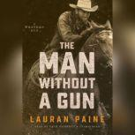 The Man without a Gun A Western Duo, Lauran Paine