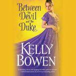 Between the Devil and the Duke, Kelly Bowen