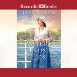 Where Trust Lies Return to the Canadian West Book #2, Janette Oke