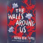 The Walls Around Us, Nova Ren Suma