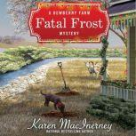 Fatal Frost A Dewberry Farm Mystery, Karen MacInerney
