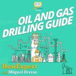 Oil And Gas Drilling Guide, HowExpert