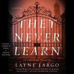 They Never Learn, Layne Fargo
