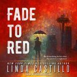 Fade to Red, Linda Castillo