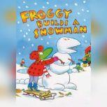 Froggy Builds a Snowman, Jonathan London