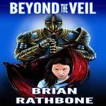 Beyond the Veil A paranormal short story about a father's love, Brian Rathbone