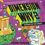 Dimension Why #2: Revenge of the Sequel, John Cusick