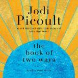 The Book of Two Ways A Novel, Jodi Picoult