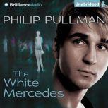 The White Mercedes, Philip Pullman