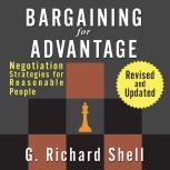 Bargaining for Advantage Negotiation Strategies for Reasonable People, G. Richard Shell
