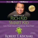 Rich Dad's Rich Kid Smart Kid Give Your Child a Financial Head Start, Robert T. Kiyosaki
