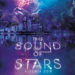 The Sound of Stars, Alechia Dow