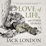 Love of Life, and Other Stories, Jack London