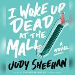 I Woke Up Dead at the Mall, Judy Sheehan