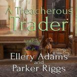 A Treacherous Trader, Ellery Adams